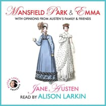 <i>Mansfield Park</i> and <i>Emma</i> with Opinions from Austen's Family and Friends by Jane Austen audiobook