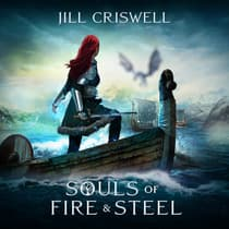 Souls of Fire and Steel by Jill Criswell audiobook