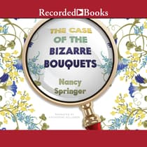 The Case of the Bizarre Bouquets by Nancy Springer audiobook