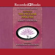 The Case of the Peculiar Pink Fan by Nancy Springer audiobook
