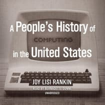 A People's History of Computing in the United States by Joy Lisi Rankin audiobook