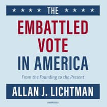 The Embattled Vote in America by Allan J. Lichtman audiobook