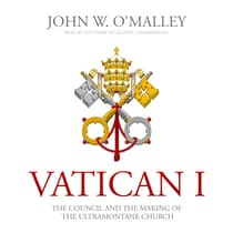 Vatican I by John W. O'Malley audiobook