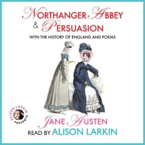 Northanger Abbey and Persuasion with The History of England and Poems by Jane Austen audiobook