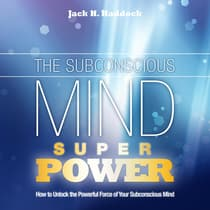 The Subconscious Mind Superpower by Jack H. Haddock audiobook