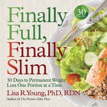 Finally Full, Finally Slim by Lisa R. Young audiobook