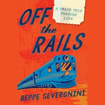 Off the Rails by Beppe Severgnini audiobook