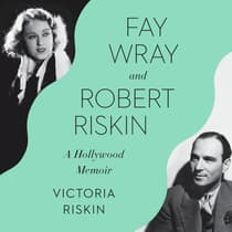 Fay Wray and Robert Riskin by Victoria Riskin audiobook