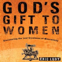 God's Gift to Women by Eric Ludy audiobook