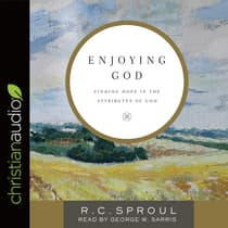 Enjoying God by R. C. Sproul audiobook