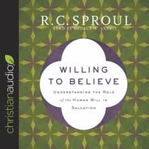 Willing to Believe by R. C. Sproul audiobook