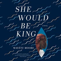She Would Be King by Wayétu Moore audiobook