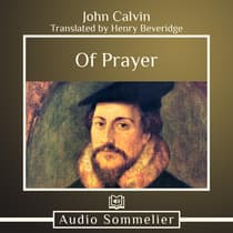 Of Prayer by John Calvin audiobook