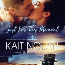 Just For This Moment by Kait Nolan audiobook
