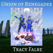 Union of Renegades by Tracy Falbe audiobook