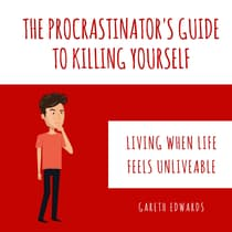 The Procrastinator's Guide To Killing Yourself by Gareth Edwards audiobook