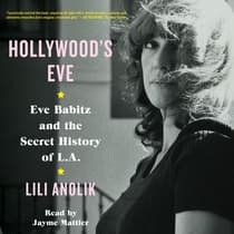 Hollywood's Eve by Lili Anolik audiobook