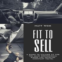 Fit to Sell by Matt Weik audiobook