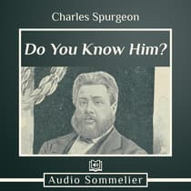 Do You Know Him? by Charles Spurgeon audiobook