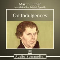 On Indulgences by Martin Luther audiobook