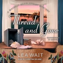 Thread and Gone by Lea Wait audiobook
