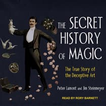 The Secret History of Magic by Peter Lamont audiobook