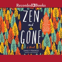 Zen and Gone by Emily France audiobook
