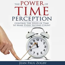 The Power of Time Perception by Jean Paul Zogby audiobook