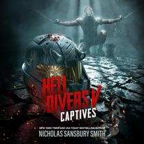 Hell Divers V: Captives by Nicholas Sansbury Smith audiobook