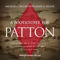 A Foot Soldier for Patton by Michael C. Bilder audiobook
