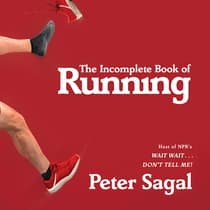 The Incomplete Book of Running by Peter Sagal audiobook