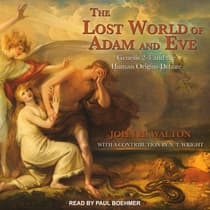 The Lost World of Adam and Eve by John H. Walton audiobook