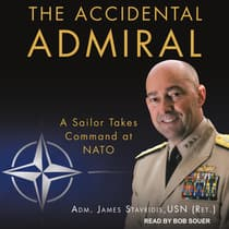 The Accidental Admiral by James Stavridis audiobook