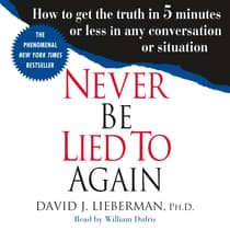 Never Be Lied to Again by David J. Lieberman, Ph.D. audiobook