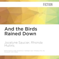 And the Birds Rained Down by Jocelyne Saucier audiobook