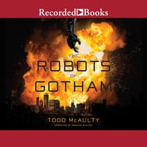 The Robots of Gotham by Todd McAulty audiobook