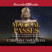 Magical Passes by Carlos Castaneda audiobook