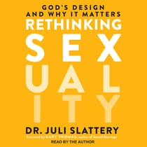Rethinking Sexuality by Juli Slattery audiobook