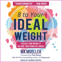 8 to Your Ideal Weight by MK Mueller audiobook