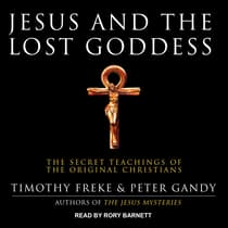 Jesus and the Lost Goddess by Timothy Freke audiobook