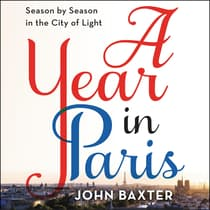 A Year in Paris by John Baxter audiobook