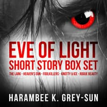 Eve of Light by Harambee K. Grey-Sun audiobook