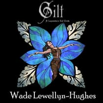 Gilt by Wade Lewellyn-Hughes audiobook