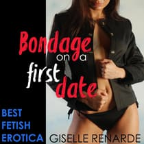 Bondage on a First Date by Giselle Renarde audiobook