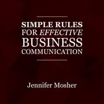 Simple Rules for Effective Business Communication by Jennifer Mosher audiobook