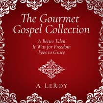 The Gourmet Gospel Collection by Abdiel LeRoy audiobook