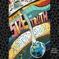The Size of the Truth by Andrew Smith audiobook