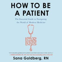 How to Be a Patient by Sana Goldberg audiobook