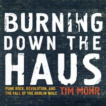 Burning Down the Haus by Tim Mohr audiobook