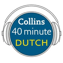 Collins 40 Minute Dutch by Collins Dictionaries audiobook